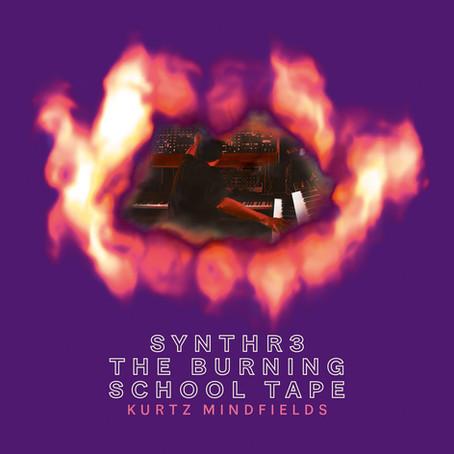 KURTZ MINDFIELDS: Synthr3 The Burning School Tape (2020)