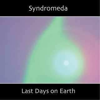 SYNDROMEDA: Last Days on Earth (2006 - 2019)