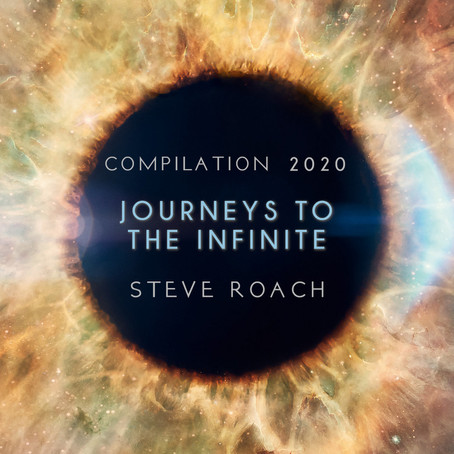 STEVE ROACH: Journeys to the Infinite (2020)