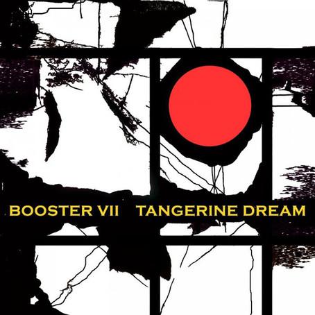 TANGERINE DREAM: Booster VII (2015) (FR)