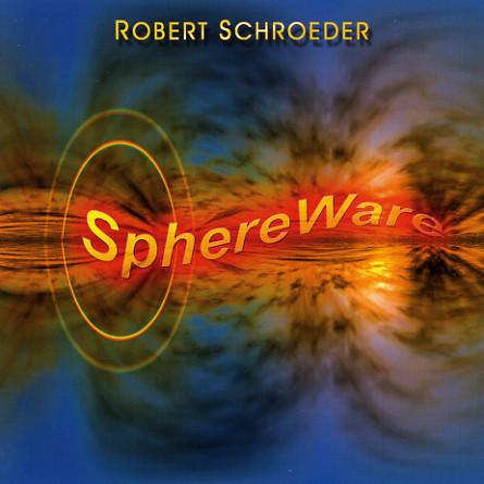 ROBERT SCHROEDER: SphereWare (2007)