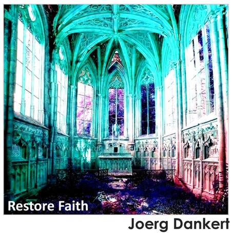 JOERG DANKERT: Restore Faith (2021)