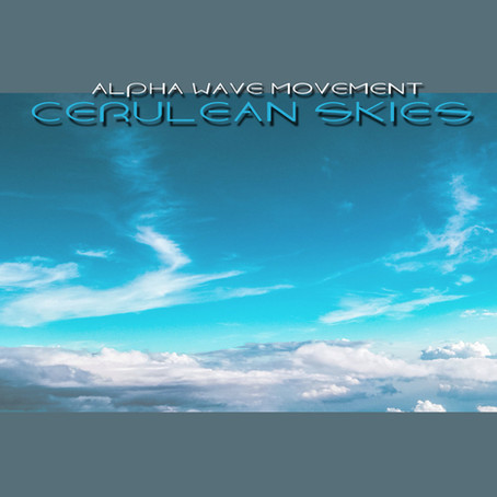 ALPHA WAVE MOVEMENT: Cerulean Skies (2017) (FR)