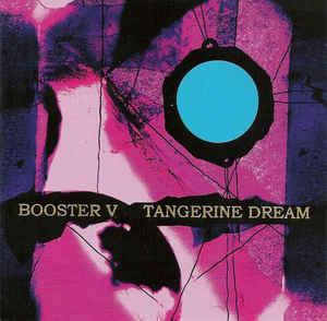 TANGERINE DREAM: Booster V (2012) (FR)