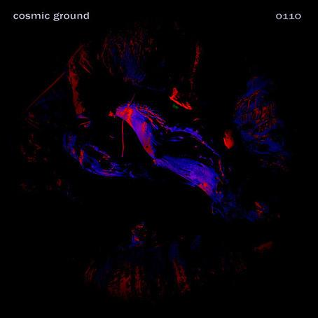 COSMIC GROUND: Cosmic Ground 0110