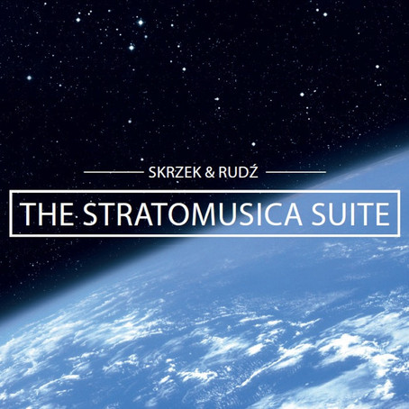 RUDZ & SKRZEK: The StratoMusica Suite (2014) (FR)