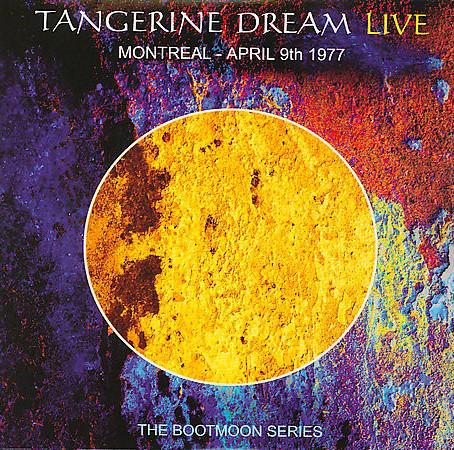 TANGERINE DREAM: Montreal - April 9th 1977 (2004) (FR)