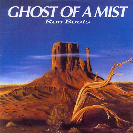 RON BOOTS: Ghost of a Mist (91-02)