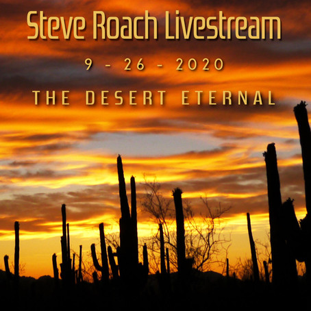 STEVE ROACH: LiveStream-The Desert Eternal (2020) (FR)