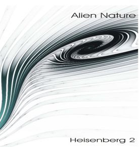 ALIEN NATURE: Heisenberg 2 (2015-2017)