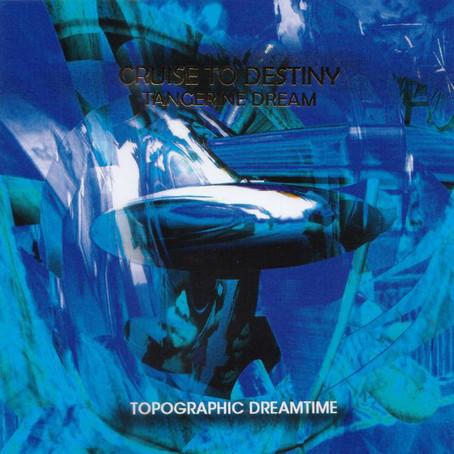 TANGERINE DREAM: Cruise to Destiny (Topographic Dreamtime) (2013)