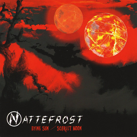 NATTEFROST: Dying Sun / Scarlet Moon (2010)