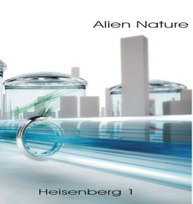 ALIEN NATURE: Heisenberg 1 (2012-2017)