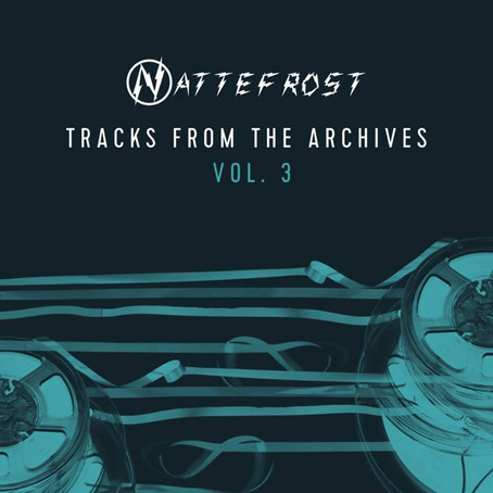 NATTEFROST: Tracks from the Archives Vol. 3 (2018)
