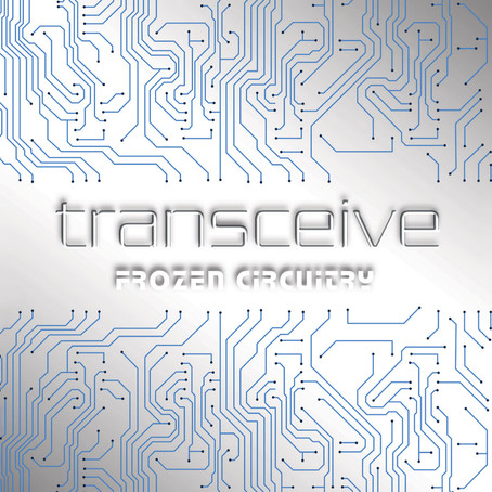 TRANSCEIVE: Frozen Circuitry (2020)