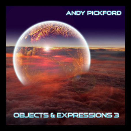 ANDY PICKFORD: Objects & Expressions III (2018) (FR)