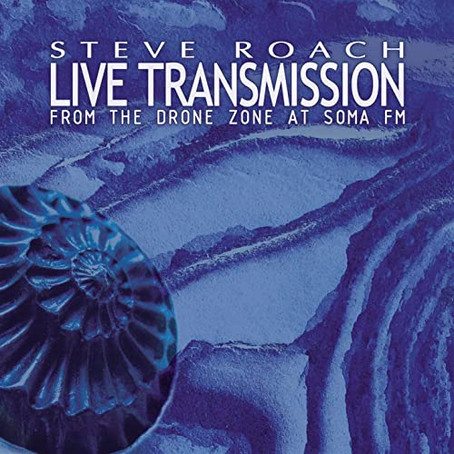 STEVE ROACH: Live Transmission - From the Drone Zone at Soma FM (2013) (FR)
