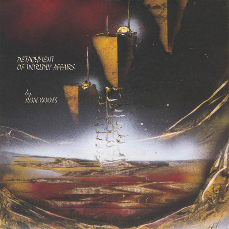 RON BOOTS: Detachment of Worldly Affairs (1994)