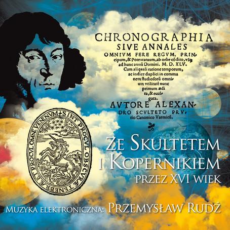 PRZEMYSLAW RUDZ: Ze Skultetem i Kopernikiem przez XVI wiek (2020)