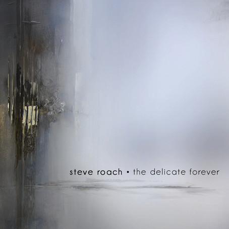 STEVE ROACH: The Delicate Forever (2014)