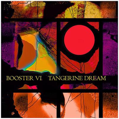 TANGERINE DREAM: Booster VI (2015)