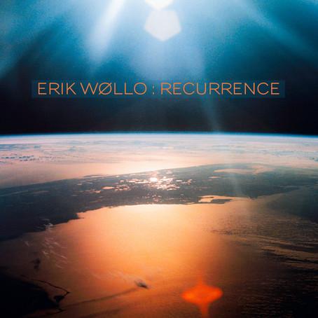 ERIK WOLLO: Recurrence (2021)