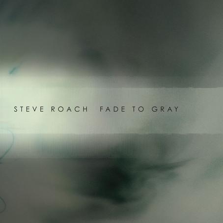 STEVE ROACH: Fade to Gray (2016)