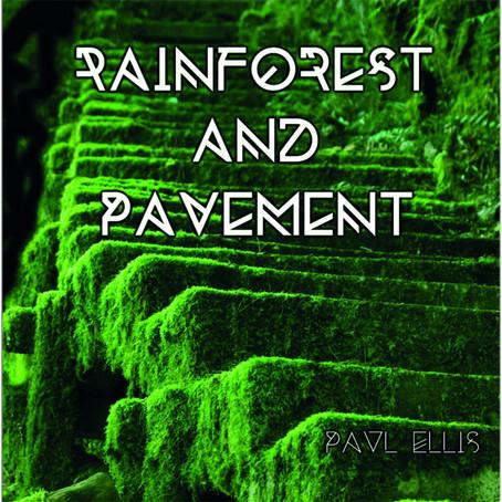 PAUL ELLIS: Rainforest And Pavement (2020)