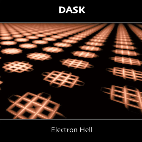 DASK: Electron Hell (2021)