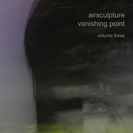 AIRSCULPTURE: Vanishing Point Vol. 3 (2016)