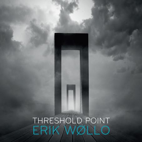 ERIK WOLLO: Threshold Point (2018) (FR)