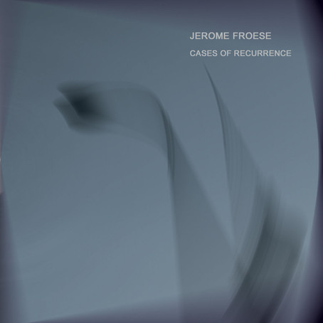 JEROME FROESE: Cases of Recurrence (2012)