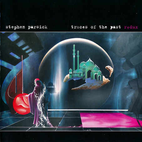 STEPHEN PARSICK: Traces Of The Past – Redux (2007) (FR)
