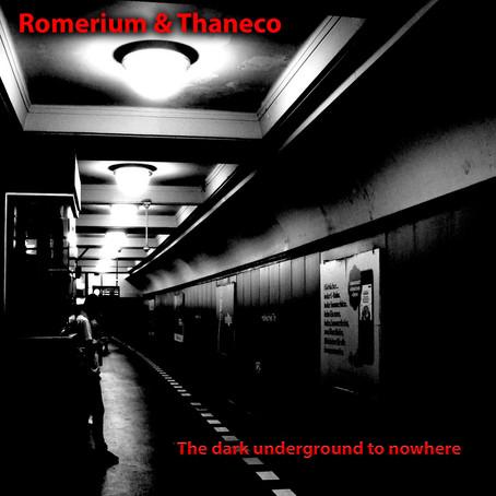 THANECO & ROMERIUM: The Dark Underground To Nowhere  (2020)