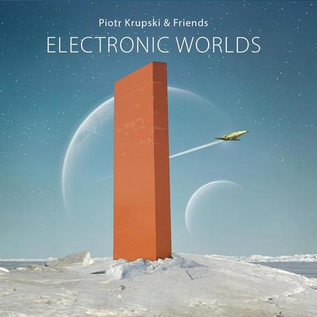PIOTR KRUPSKI & FRIENDS: Electronic Worlds (2017) (FR)