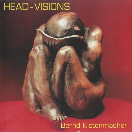 BERND KISTENMACHER: Head-Visions (1986/1997) (FR)