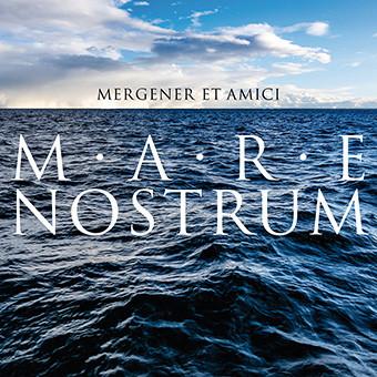 MERGENER Et Amici: Mare Nostrum (2020) (FR)