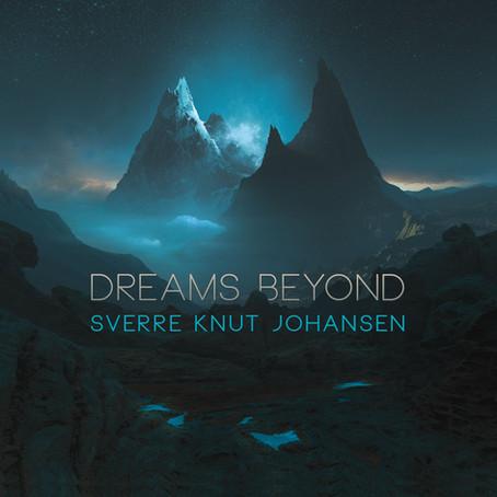 SVERRE KNUT JOHANSEN: Dreams Beyond  (2020) (FR)
