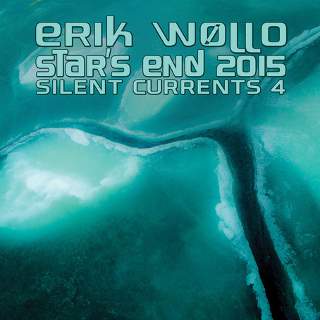 ERIK WOLLO: Star's End 2015 (Silent Currents 4) (2016) (FR)