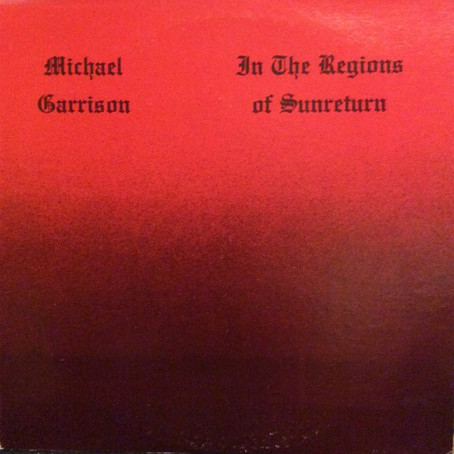 MICHAEL GARRISON: In the Regions of Sun Return and Beyond (1979-1991)