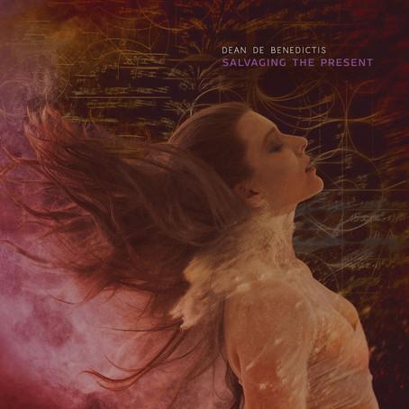 DEAN DE BENEDICTIS: Salvaging The Present (2016) (FR)