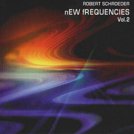 ROBERT SCHROEDER: nEW fREQUENCIES Vol. 2 (2012) (FR)