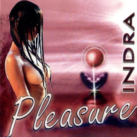 INDRA: Pleasure (1997/2001)