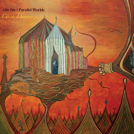 PARALLEL WORLDS & ALIO DIE: Circo Divino (2010) (FR)