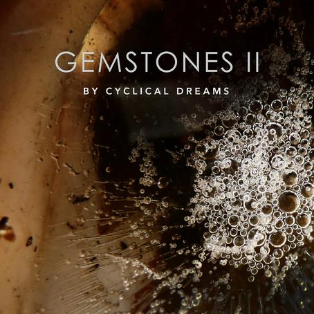 CYCLICAL DREAMS: Gemstones II (2021) (FR)