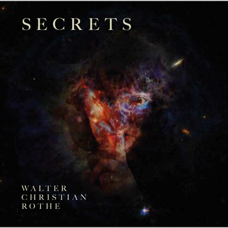 WALTER CHRISTIAN ROTHE: Secrets (2019)