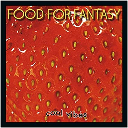 FOOD FOR FANTASY: Cool Vibes (2013)