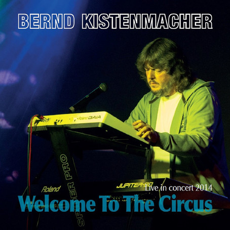 BERND KISTENMACHER: Welcome To The Circus (2016) (FR)