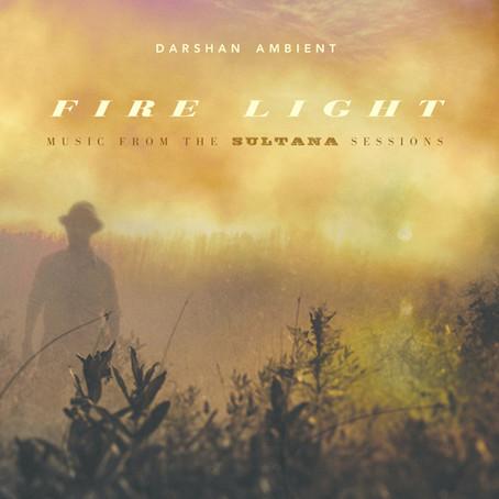 DARSHAN AMBIENT: Fire Light (2016) (FR)