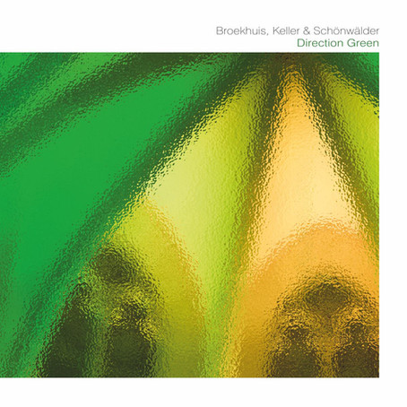BROEKHUIS, KELLER & SCHONWALDER: Direction Green (2014) (FR)